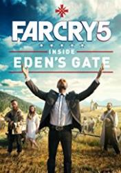 Far Cry 5: Inside Eden's Gate 2018