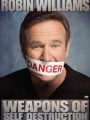 Robin Williams: Weapons of Self Destruction 2009
