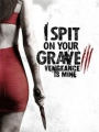 I Spit on Your Grave 3 2015