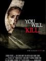 You Will Kill 2015