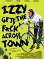 Izzy Gets the Fuck Across Town 2017