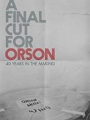 A Final Cut for Orson: 40 Years in the Making 2018